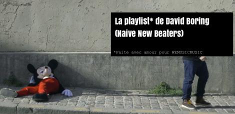 Playlist David Boring Naive New Beaters Wemusicmusic