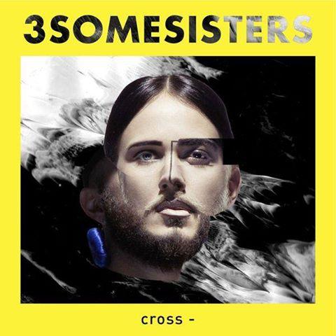3SOMESISTERS EP CROSS