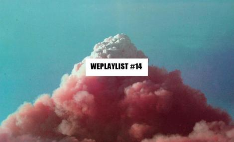 WEPLAYLIST 14