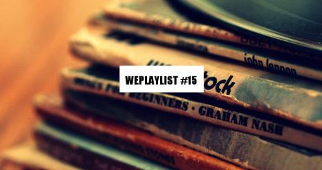 WEPLAYLIST 15