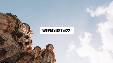 weplaylist 22