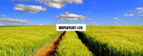 WEPLAYLIST 23