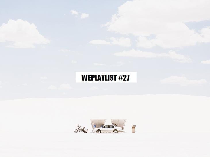 WEPLAYLIST #27