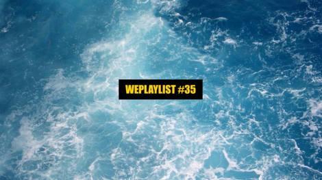 Weplaylist #35 Wemusicmusic